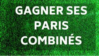 Comment GAGNER ses PARIS COMBINÉS : 3 ASTUCES !