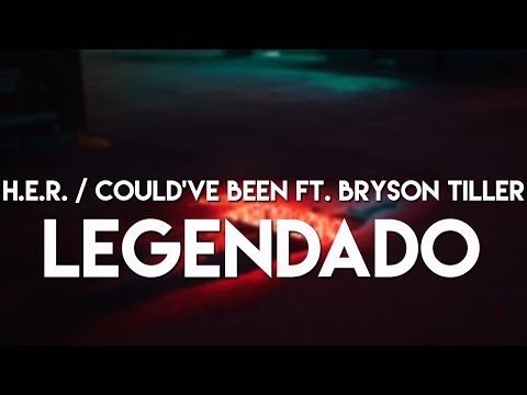 H.E.R. - Could've Been Feat. Bryson Tiller (Legendado/Tradução)