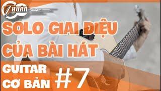 Bài 7: THỰC HÀNH LUYỆN NGÓN VÀO BÀI HÁT | Giáo trình Guitar cơ bản | Thuận Guitar