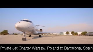 Private Jet Charter Warsaw, Poland to Barcelona, Spain (2019)