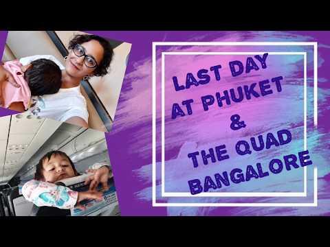last-day-at-phuket-&-the-quad-bangalore