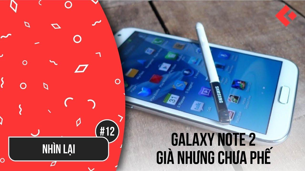 Nhìn lại #12: Galaxy Note 2 full box, nguyên seal | 5 năm tuổi – Già nhưng chưa phế