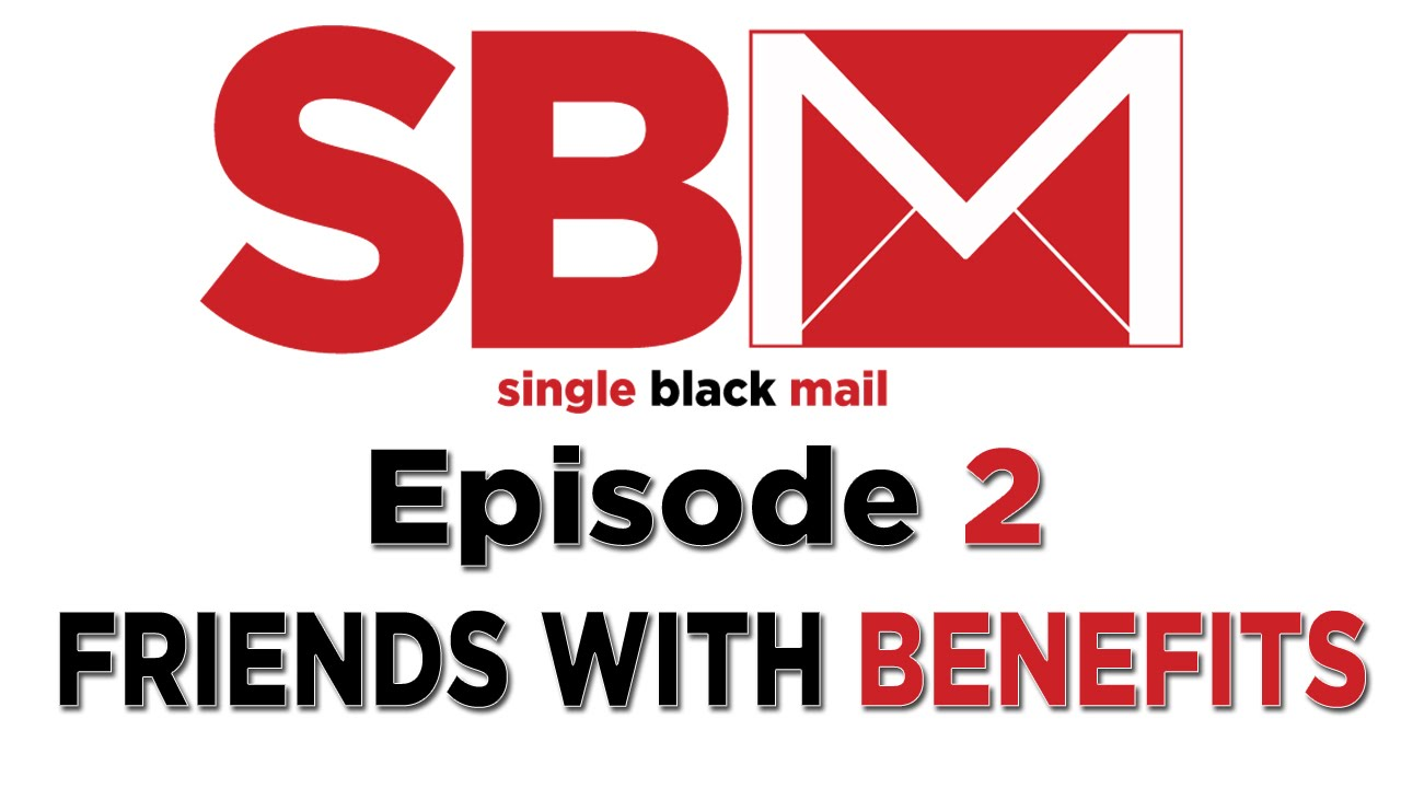 """Download Single Black Mail Episode 2: """"Friends With Benefits"""""""