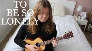 To be so lonely - Harry Styles Cover