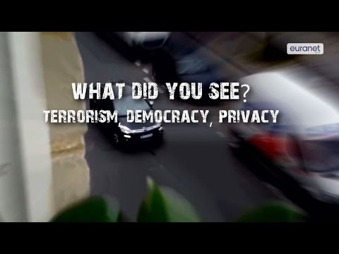 'What did you see? Terrorism, democracy, privacy'