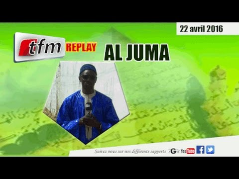 Al Juma - 22 avril 2016 à Yeumbeul avec Oustaz Ndiaga SECK - TFM