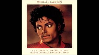 Michael Jackson - PYT (Pretty Young Thing) (Lewis Lastella Extended Edit)