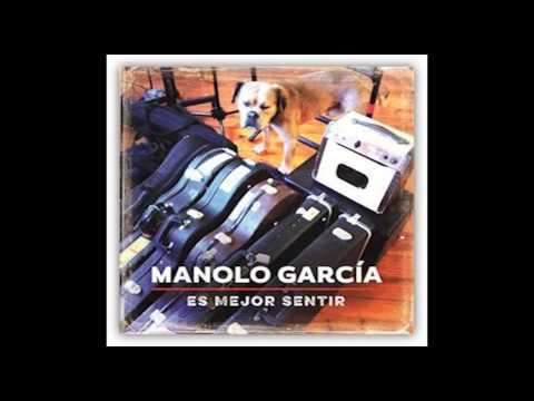 Manolo Garcia -  Es mejor sentir  HQ Alta calidad