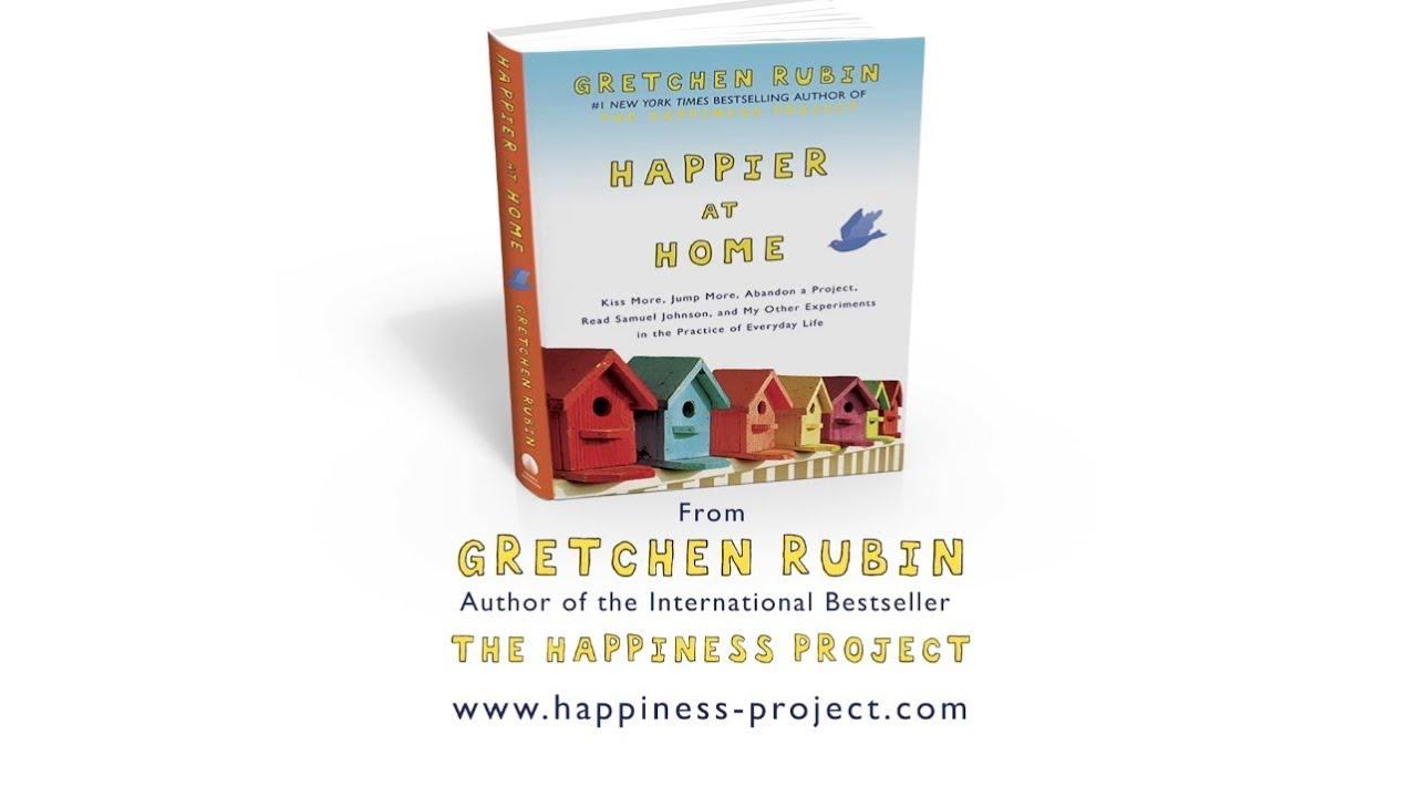 Happier at home gretchen rubin