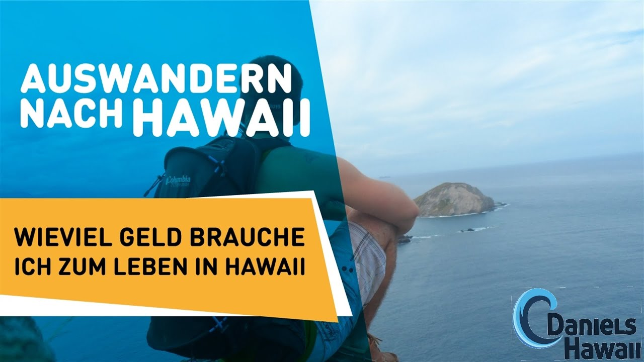 auswandern nach hawaii wieviel geld brauche ich zum leben in hawaii youtube. Black Bedroom Furniture Sets. Home Design Ideas