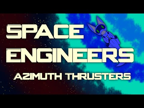 [Mod Review] Space Engineers Ep 53 - Azimuth Thruster Pack