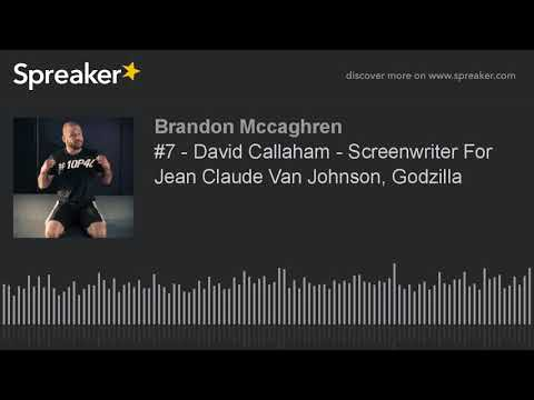 #7 - David Callaham - Screenwriter For Jean Claude Van Johnson, Godzilla