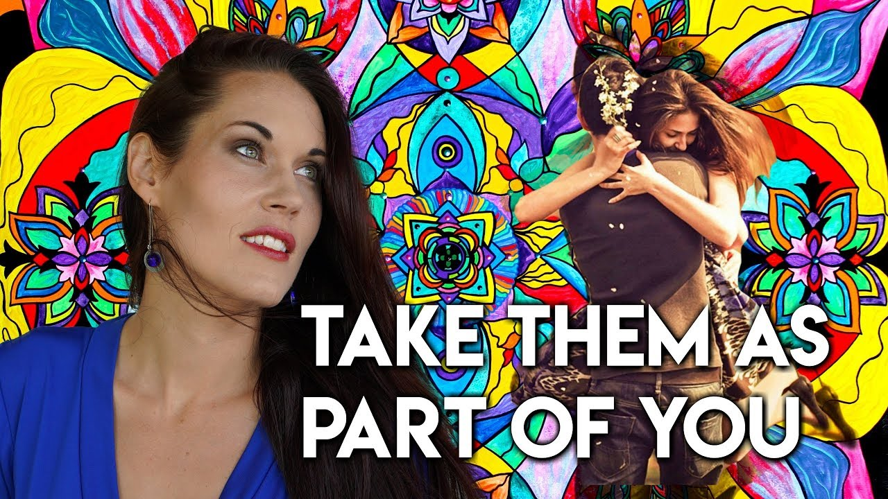 Take Them as a Part of You (The Golden Key to a Good Relationship) -Teal Swan -