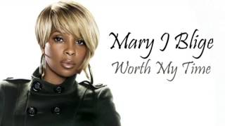 Mary J Blige - Worth My Time