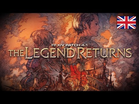 FINAL FANTASY XIV Patch 4.1 - The Legend Returns