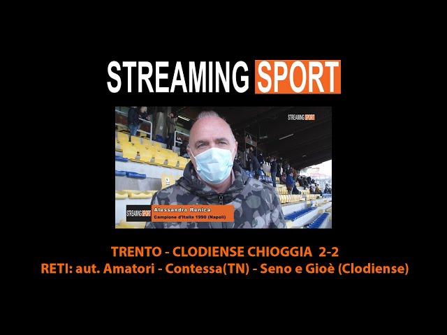 TRENTO - CLODIENSE CHIOGGIA  2-2  (28 Aprile 2021)