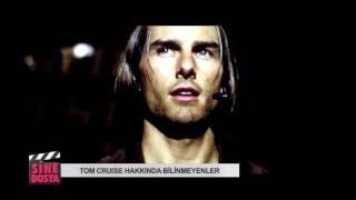 Tom Cruise Hakknda Bilinmeyenler