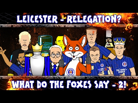 🦊⬇Leicester City - RELEGATED?!⬇🦊 What Do The Foxes Say - 2!!