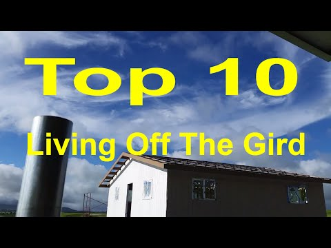 Top 10 Things You Need To Live Off The Grid