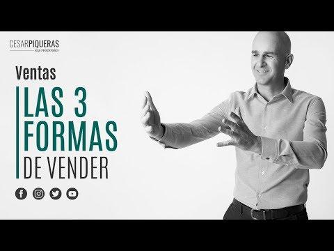 Las 3 Formas De Vender | Ventas | César Piqueras