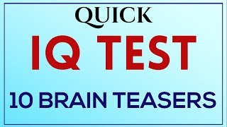 Genius IQ Test - Quick 10 Brain Teasers, Series - 1 ( Mensa IQ Test )