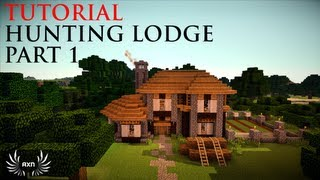 Minecraft Tutorials - Medieval Hunting Lodge (Part 1/3)