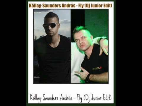 Kállay Saunders András - Fly (Dj Junior Edit) 2011 (CUT).
