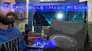 Mac Pro Clone Build (iMagic Pi Case): Part 1
