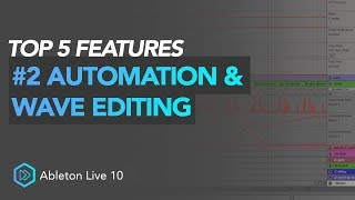 Top 5 Ableton 10 Features | #2 Automation & Wave Editing