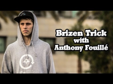 Brizen Trick with Anthony Fouillé ? Fakie Hardflip