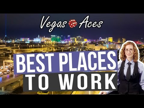 What Are The Best Casinos To Work For In Las Vegas?