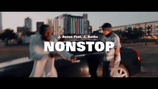"J. Beaux Ft. J. Autha - ""Non-stop"" Official Music Video"