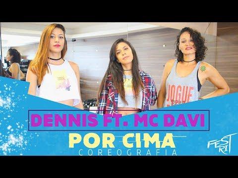 Por Cima - Dennis Ft. MC Davi | COREOGRAFIA - Festival de Ritmos