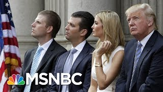 How Ivanka And Don Jr. Trump Avoided Criminal Indictment | Morning Joe | MSNBC