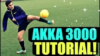 football skill tutorial 10 akka 3000 ronaldo messi neymar skills how to do