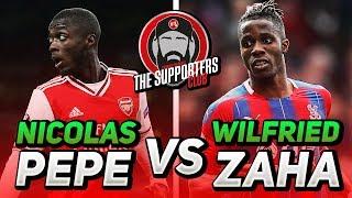 Nicolas Pepe vs Wilfried Zaha | The Supporters Club w/ Turkish