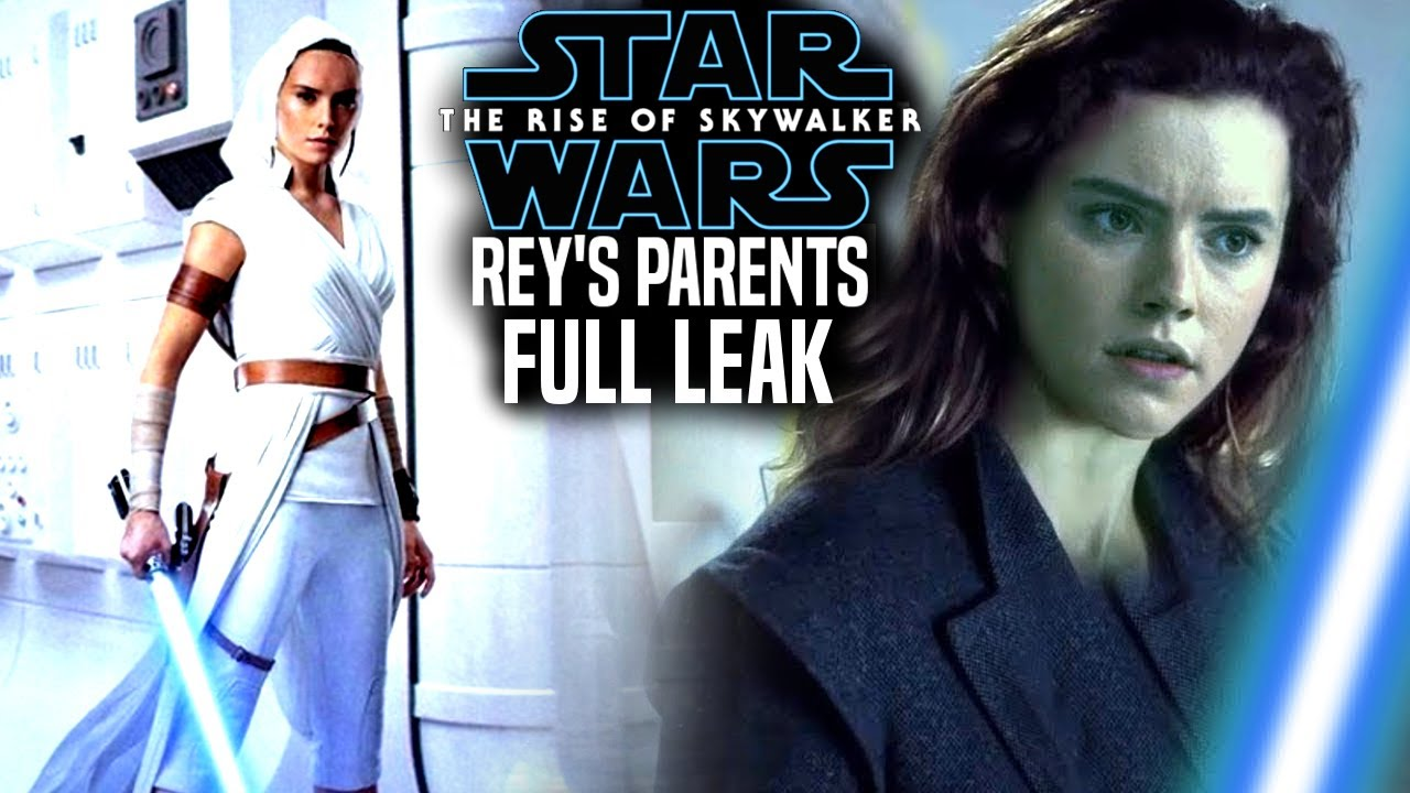 The Rise Of Skywalker Rey S Parents Full Leak Revealed Star Wars Episode 9 Youtube