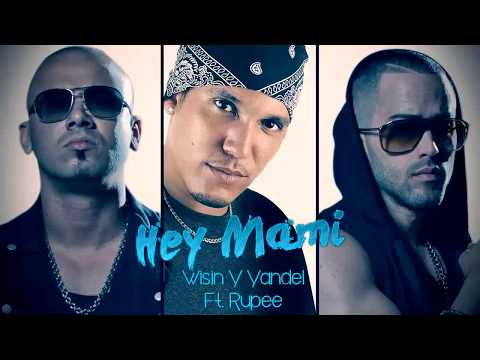 Hey Mami - Wisin Y Yandel Ft. Rupee | #VenBailalo