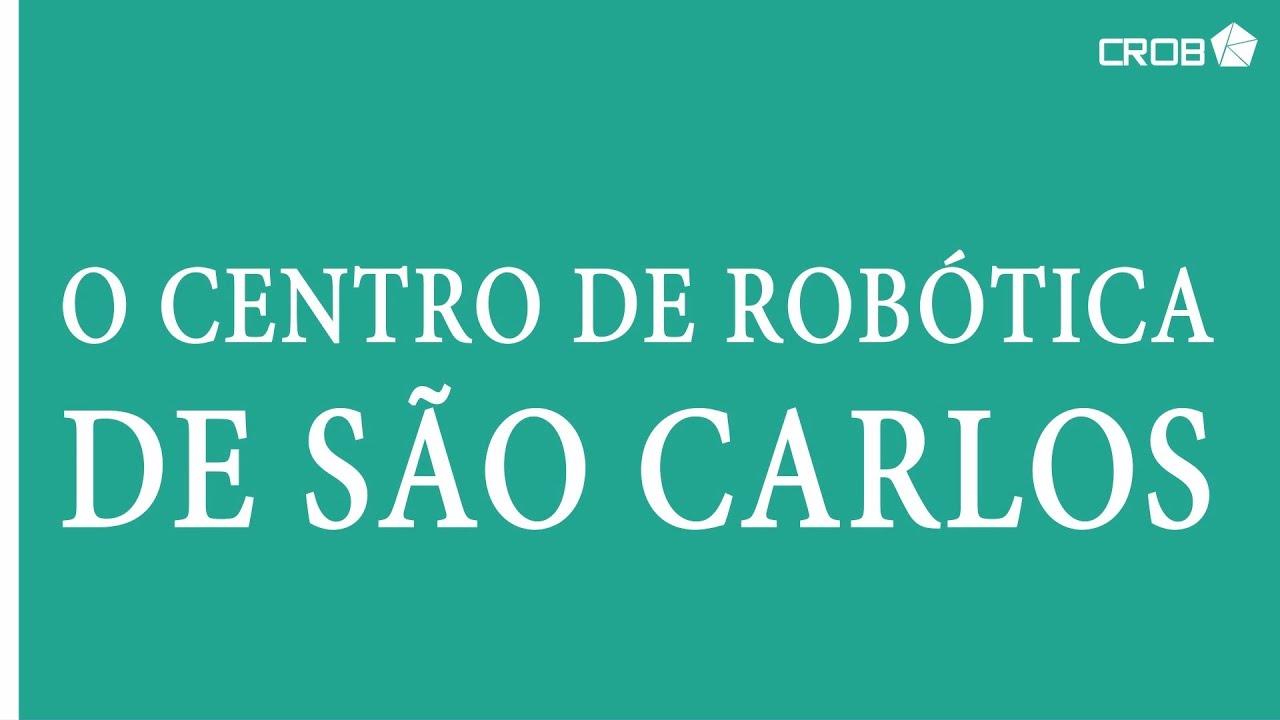 O Centro de Robótica de São Carlos