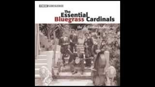 Carpenter of Wood - The Essential Bluegrass Cardinals: The Definitive Collection