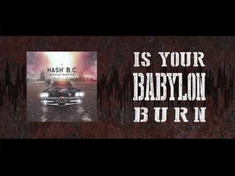 NASH B.C. - Burning Babylon (OFFICIAL LYRIC VIDEO)