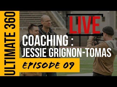 ULTIMATE 360   E09   LIVE   Le Coaching   Jessie Grignon-Tomas (ONYX, Team Canada, IRIS)