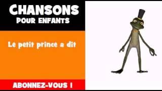 CHANSON POUR ENFANTS = Le petit prince a dit