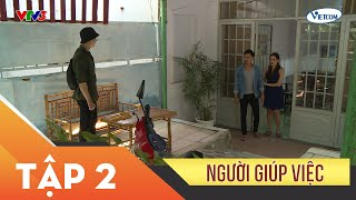 Xin Chào Hạnh Phúc - Người giúp việc tập 2 | Phim tình cảm sóng gió gia đình Việt