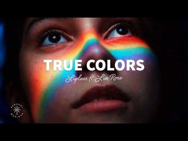 Lipless - True Colors (Lyrics) ft. Lia Rose