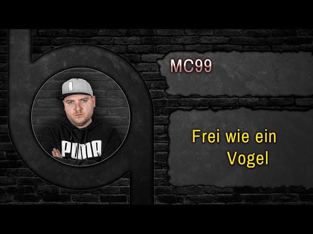 MC99 - Frei wie ein Vogel [HQ Song] www.90Beats.de