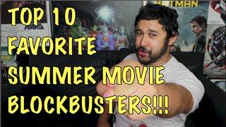 TOP 10 FAVORITE SUMMER MOVIE BLOCKBUSTERS!!!