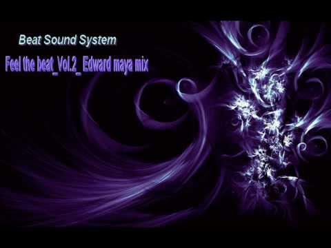 Beat Sound System- Feel the beat Vol.2_ Edward maya mix ( 2012 ).wmv