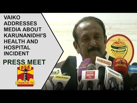 Vaiko Addresses Media About Karunanidhi