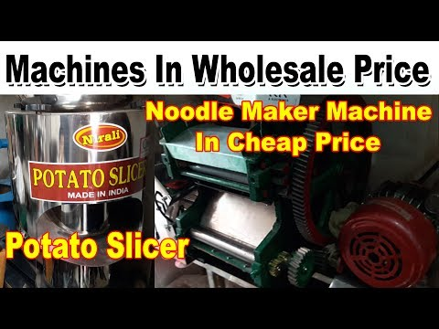 Kitchen Machines In Wholesale Retail Price | Explore : Noodle Machine, Candy Maker, Potato Slicer